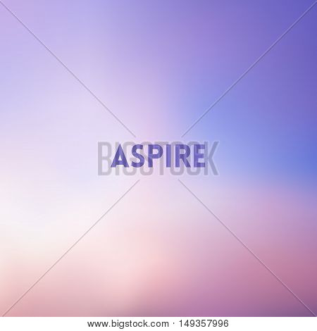 square blurred pink and blue sky clouds background - sunset colors With motivating quote - aspire