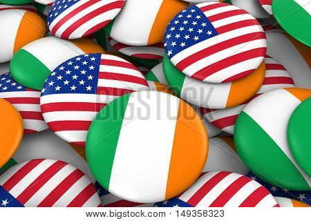 Usa And Ireland Badges Background - Pile Of American And Irish Flag Buttons 3D Illustration