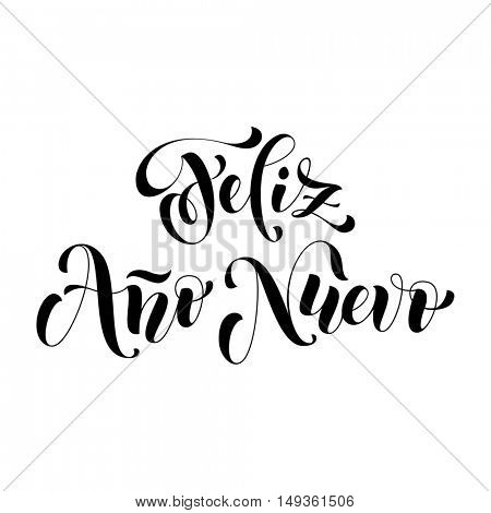 Feliz Ano Nuevo black modern lettering for Spanish Happy New Year greeting holiday card. Vector hand drawn festive text for banner, poster, invitation on white background.