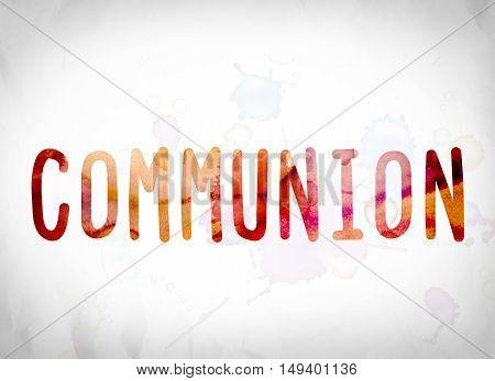 Communion Concept Watercolor Word Art