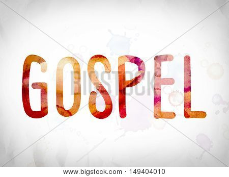 Gospel Concept Watercolor Word Art