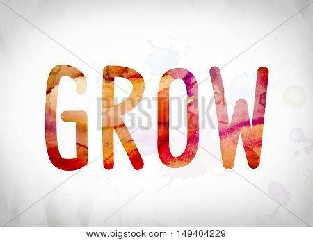 Grow Concept Watercolor Word Art