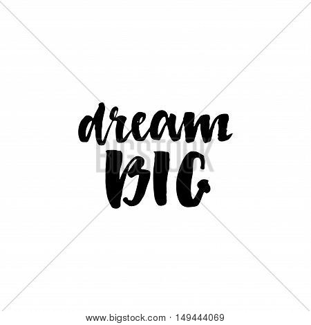 Dream Big Hand Drawn Lettering.