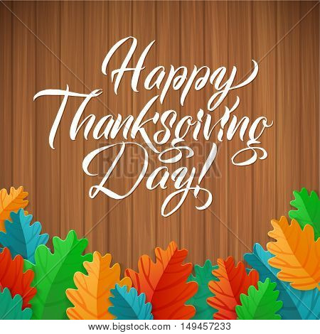 Happy Thanksgiving Day Oak Leaves on wood background. Happy Thanksgiving Day Greeting Card Poster. Thanksgiving Day card template. Happy Thanksgiving banner, flyer