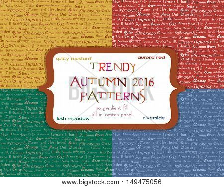 Set of seamless ornamental patterns with writing of word Autumn in different languages in four trendy autumn 2016 colors. Vector illustration