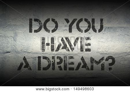 Do You Have Dream