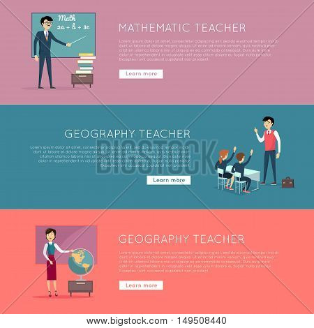 Set of school education banners. Mathematic and geography teacher banners. Illustrations with learning process in classroom, pupils in school uniform, teacher near blackboard. Website template.