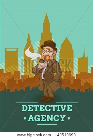 Detective agency poster with private eye in overcoat and hat on city scenery background vector illustration