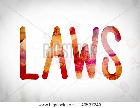 Laws Concept Watercolor Word Art