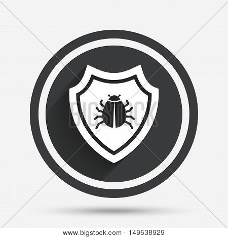 Shield sign icon. Virus protection symbol. Bug symbol. Circle flat button with shadow and border. Vector