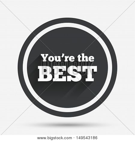 You are the best icon. Customer award symbol. Best buyer. Circle flat button with shadow and border. Vector