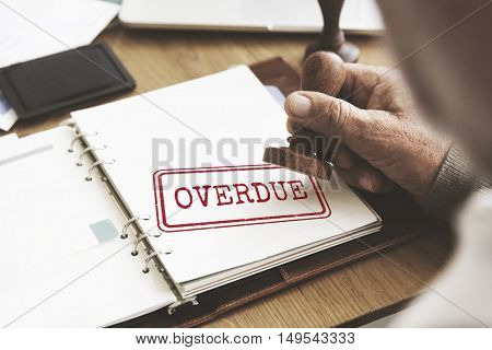 Overdue Outstanding Transaction Unpaid Paying Concept