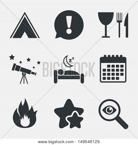 Food, sleep, camping tent and fire icons. Knife, fork and wineglass. Hotel or bed and breakfast. Road signs. Attention, investigate and stars icons. Telescope and calendar signs. Vector