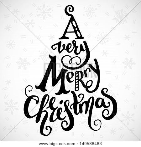 'A very merry Christmas' handwritten quote in a christmas tree. Unique hand lettering. Vector art. Great design element for greeting cards banners and holidays flyers.