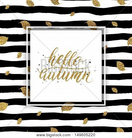 Hello autumn - gold text on seamless striped background with gold autumn leaves, golden lettering on autumnal linear background with leaf, shiny vector for poster, card, print