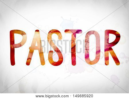 Pastor Concept Watercolor Word Art