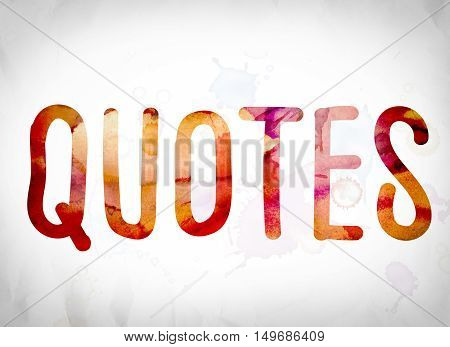 Quotes Concept Watercolor Word Art