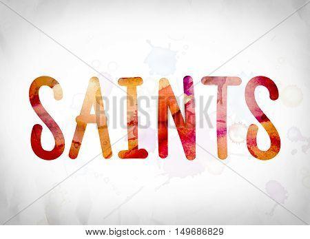 Saints Concept Watercolor Word Art