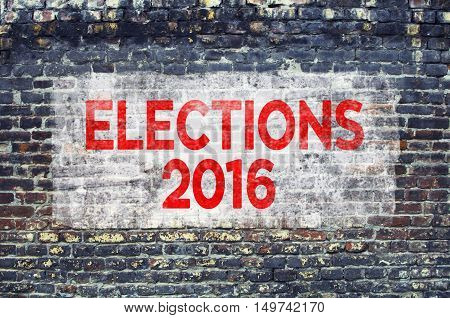 Elections 2016 text on brick wall. Voting concept.