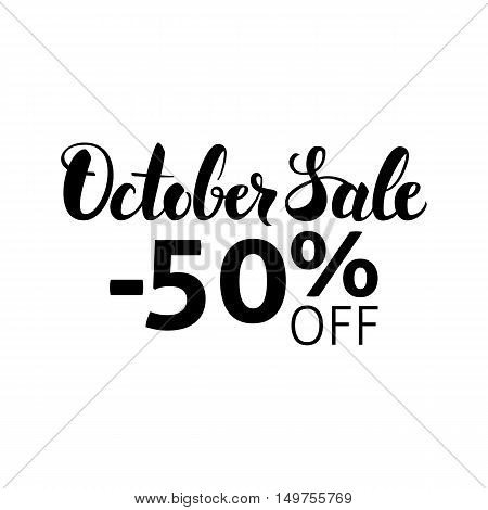 October Sale Lettering. Vector Illustration of Calligraphy Isolated over White Background. Hand Drawn Ink Brush Text. Autumn -50 off Discount.