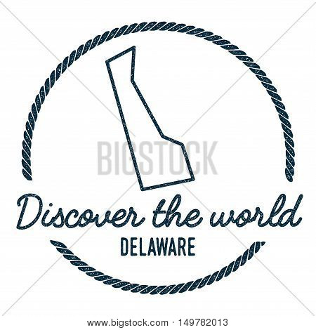 Delaware Map Outline. Vintage Discover The World Rubber Stamp With Delaware Map. Hipster Style Nauti