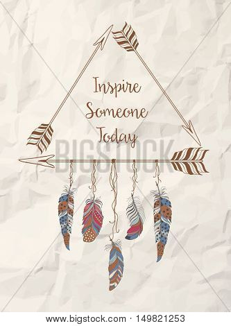 Boho Style Frame for T-shirt and Decoration. Abstract Design with Bird Feather and Arrow . Ethnic Background with Motivational Slogan.
