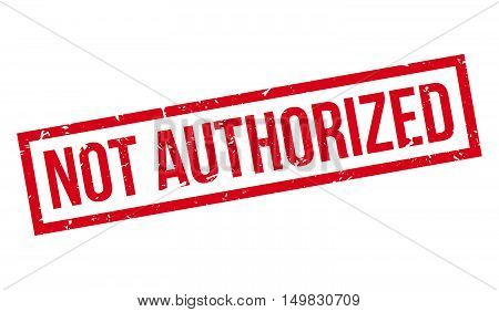 Not Authorized Rubber Stamp