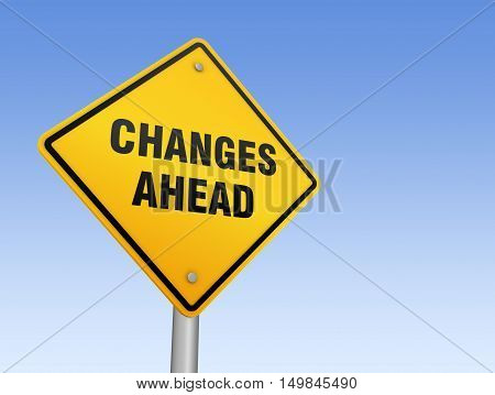 changes ahead road sign 3d concept illustration on sky background
