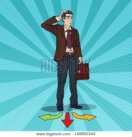 Pop Art Businessman Choosing the Way on Crossroads. Vector illustration