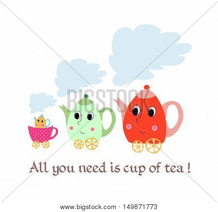 All you need is a cup of tea. Maternal child cute cartoon poster card with teapots-children and cup-stroller. Tea time.