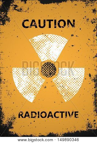 radioactive poster. Caution radioactive poster. Grunge poster