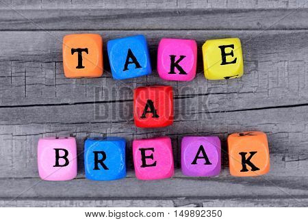 Take a break words on wooden table