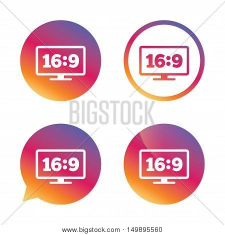 Aspect ratio 16:9 widescreen tv sign icon. Monitor symbol. Gradient buttons with flat icon. Speech bubble sign. Vector