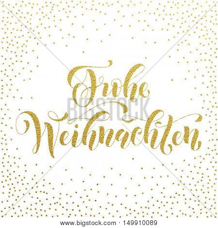 Frohe Weihnachten gold glitter modern lettering design. Merry Christmas in German golden greeting holiday card.Vector hand drawn festive text for banner, poster, invitation on white background.