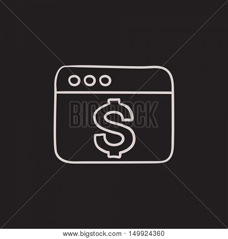 Browser window with dollar sign vector sketch icon isolated on background. Hand drawn Browser window with dollar sign icon. Browser window with dollar sign sketch icon for infographic, website or app.