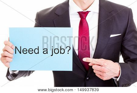 Business Man Pointing On A Card Showing Need A Job - Isolated On White..