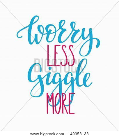 Worry less Giggle more quote lettering. Calligraphy inspiration graphic design typography element. Hand written postcard. Cute simple vector sign.