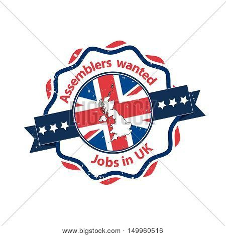 Assemblers wanted, Jobs in UK - stamp / label with English flag and map on the background. Print colors used