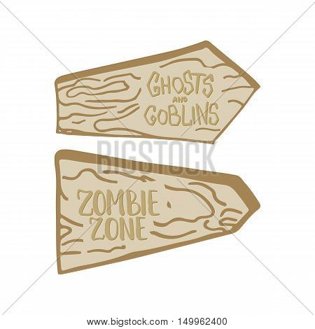 Two hand drawn wooden billboards isolated on the white background with inscriptions Ghosts and Goblins and Zombie zone. Halloween party elements