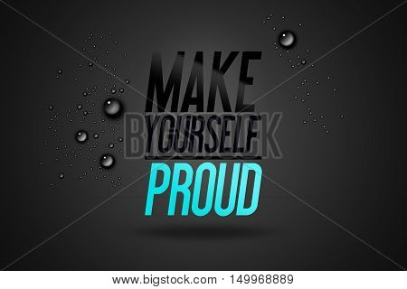 Advertise Sport - Make Yourself Proud - Advertising Motivational Workout and Fitness Gym Quote Fitness Club Motivation Typography Poster Concept