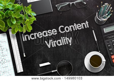 Increase Content Virality Handwritten on Black Chalkboard. 3d Rendering. Toned Image.