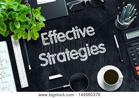 Effective Strategies Concept on Black Chalkboard. 3d Rendering. Toned Image.