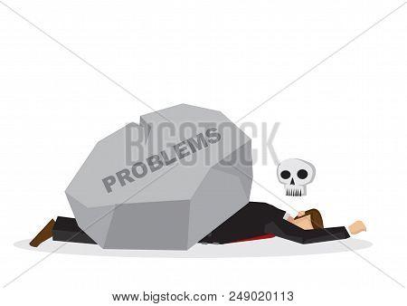 Dead Businessman Under A Giant Rock Title Problems. Corporate Business Crisis, Disaster, Misfortune
