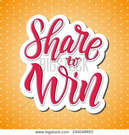 Share To Win. Bright Colorful Banner For Social Media Content. Giveaway Sticker To Win. Fits For Con