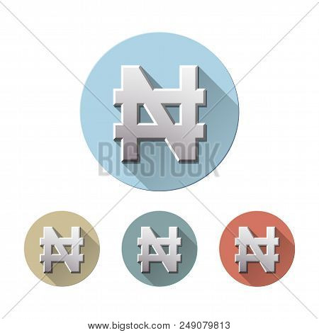 Set Of Naira Currency Sign On Colored Circle Flat Icons, Isolated On White. Symbol Of Nigerian Monet