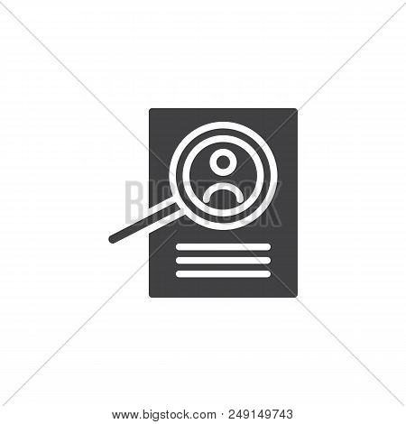 Magnifying Glass And Resume Vector Icon. Filled Flat Sign For Mobile Concept And Web Design. View Re