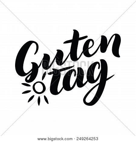 Guten Tag. Word Hello, Good Day In German. Fashionable Calligraphy.  Illustration On White Backgroun