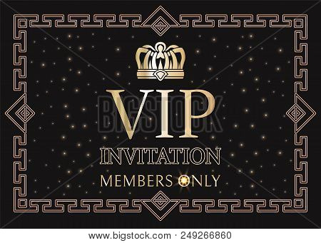 Vip Invitation For Members Only With Gold Crown And Elegant Frame. Pass For Private Party With Shiny