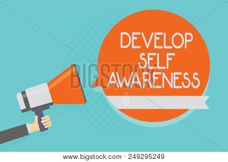 Writing note showing Develop Self Awareness. Business photo showcasing increase conscious knowledge of own character Attention warning hot social issue announcement declare recall notice poster