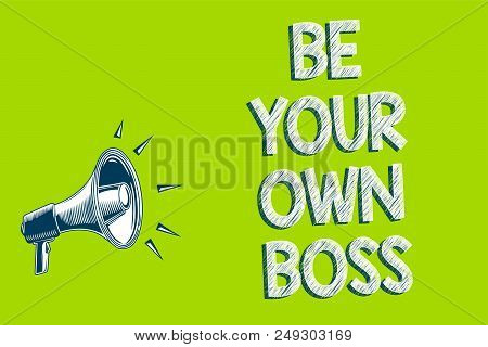 Writing Note Showing Be Your Own Boss. Business Photo Showcasing Entrepreneurship Start Business Ind
